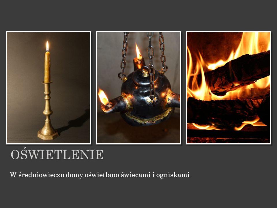 oświetlenie W średniowieczu domy oświetlano świecami i ogniskami