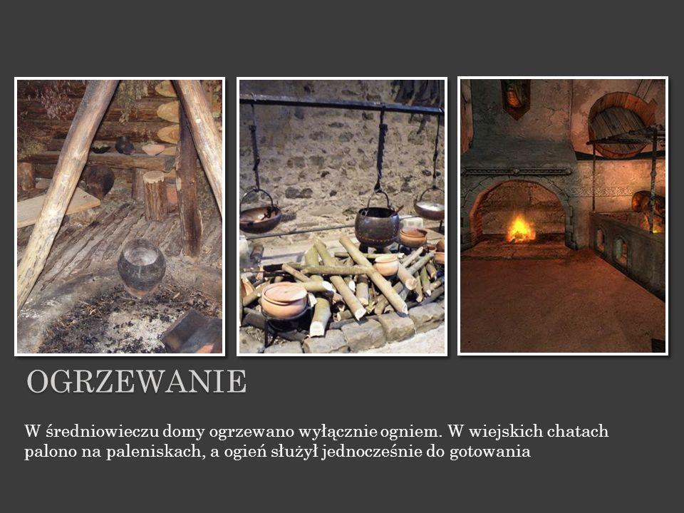 ogrzewanie W średniowieczu domy ogrzewano wyłącznie ogniem.