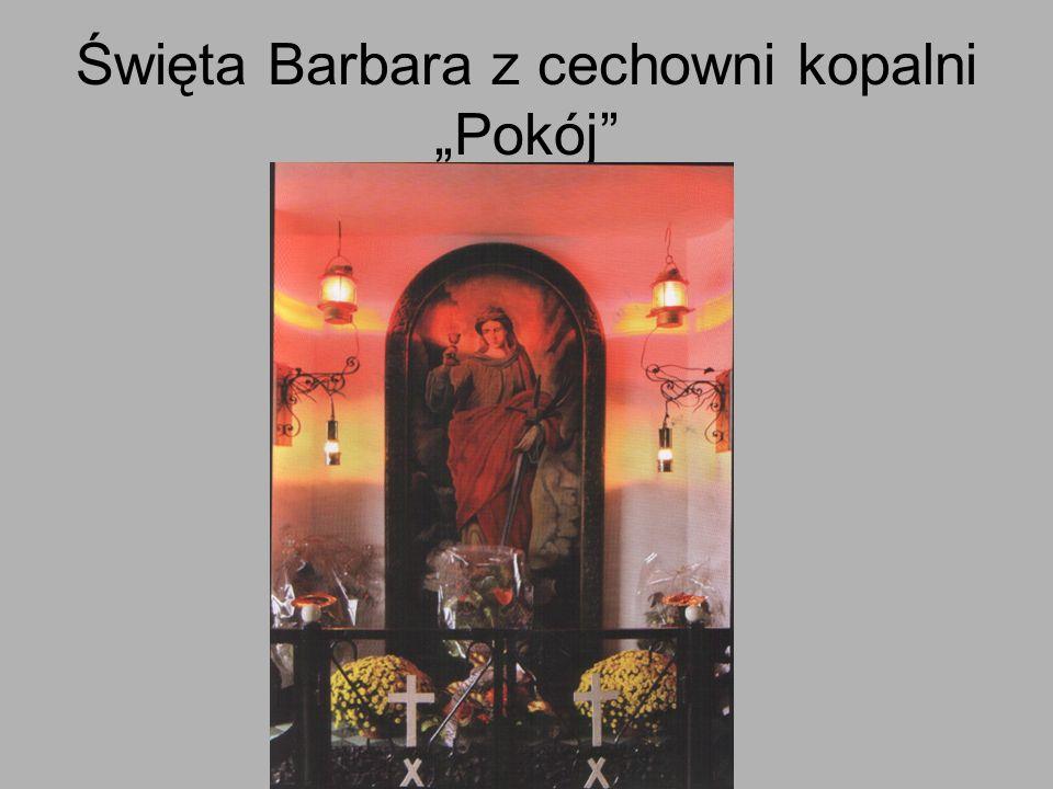 """Święta Barbara z cechowni kopalni """"Pokój"""
