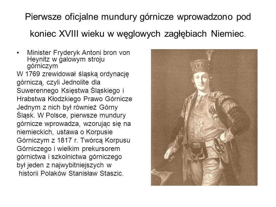 Pierwsze oficjalne mundury górnicze wprowadzono pod koniec XVIII wieku w węglowych zagłębiach Niemiec.