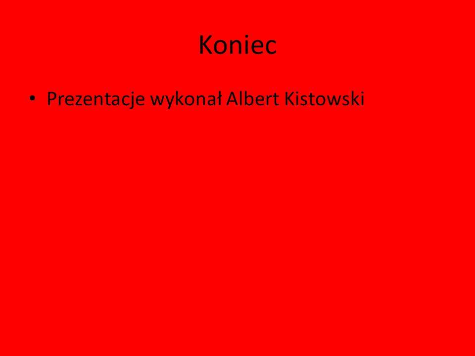 Koniec Prezentacje wykonał Albert Kistowski