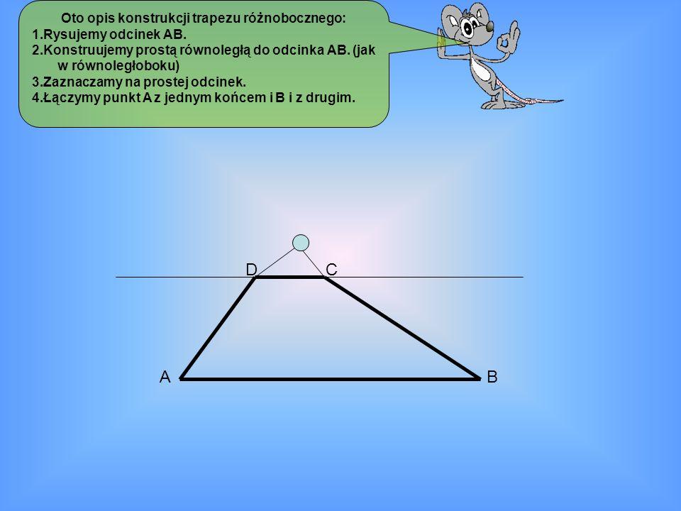 Oto opis konstrukcji trapezu różnobocznego:
