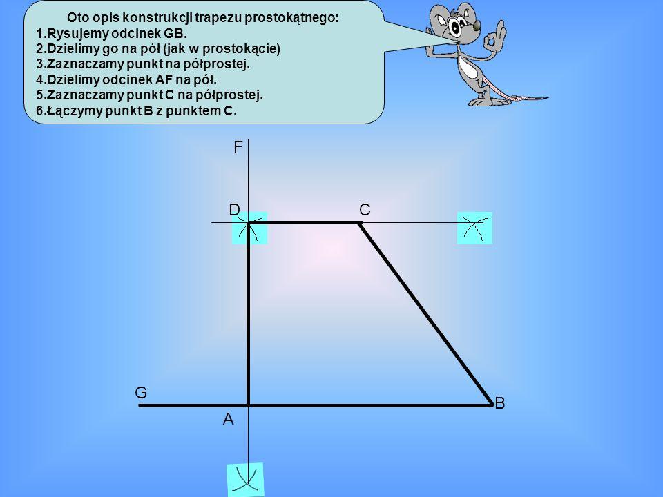 Oto opis konstrukcji trapezu prostokątnego: