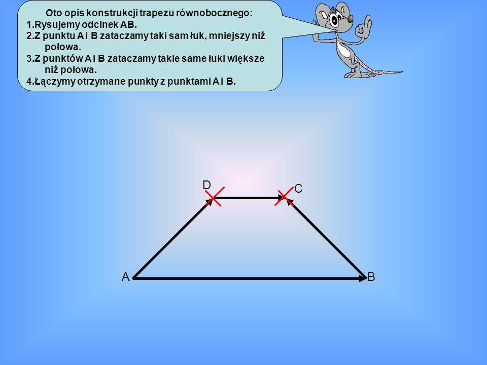 Oto opis konstrukcji trapezu równobocznego: