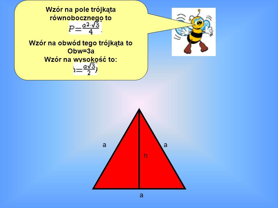 Wzór na pole trójkąta równobocznego to Wzór na obwód tego trójkąta to