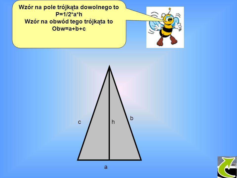 Wzór na pole trójkąta dowolnego to Wzór na obwód tego trójkąta to