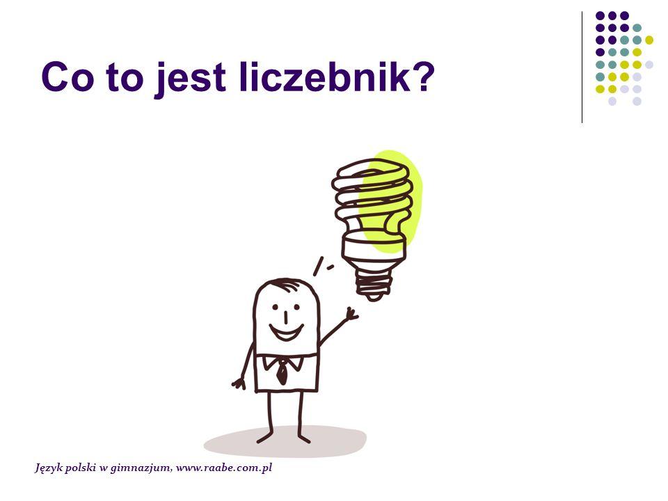 Co to jest liczebnik Język polski w gimnazjum, www.raabe.com.pl