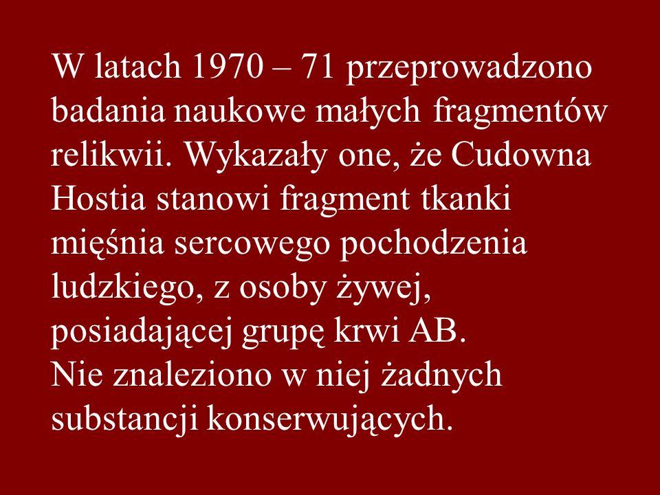 W latach 1970 – 71 przeprowadzono badania naukowe małych fragmentów relikwii.