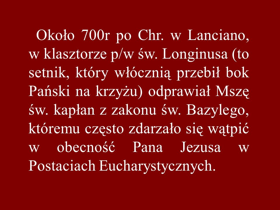 Około 700r po Chr. w Lanciano, w klasztorze p/w św