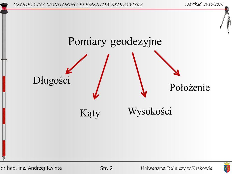 Pomiary geodezyjne Długości Położenie Wysokości Kąty