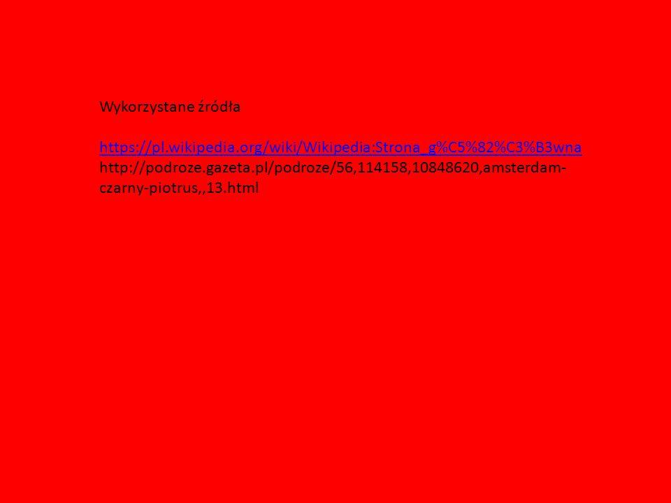 Wykorzystane źródła https://pl.wikipedia.org/wiki/Wikipedia:Strona_g%C5%82%C3%B3wna.