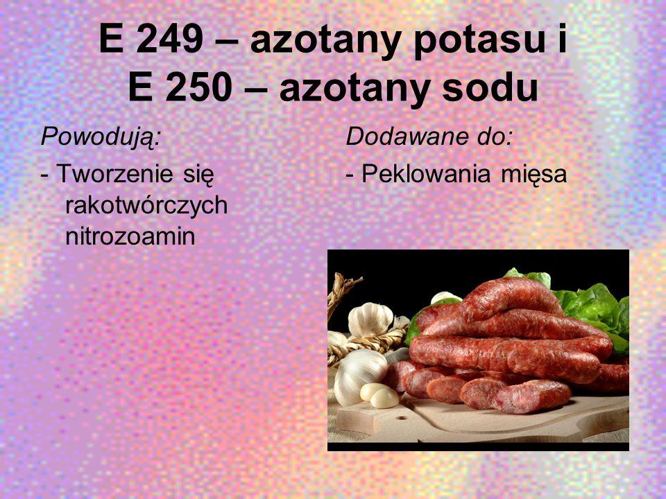 E 249 – azotany potasu i E 250 – azotany sodu