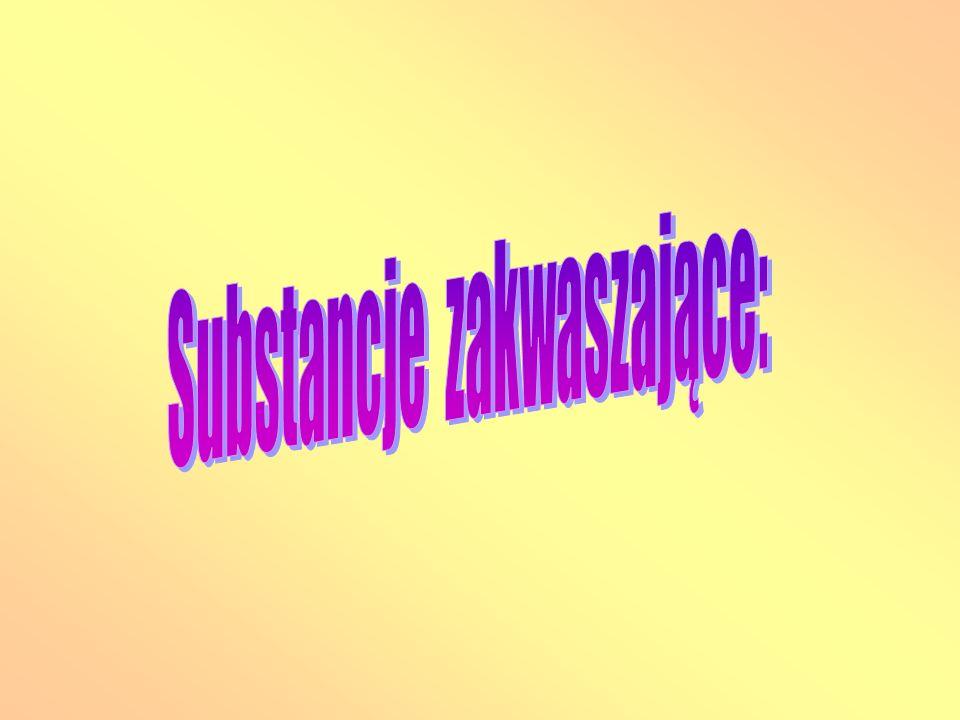 Substancje zakwaszające: