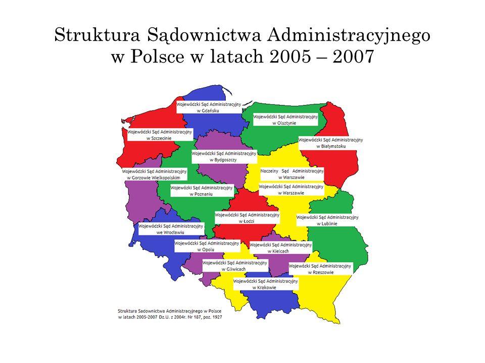 Struktura Sądownictwa Administracyjnego w Polsce w latach 2005 – 2007