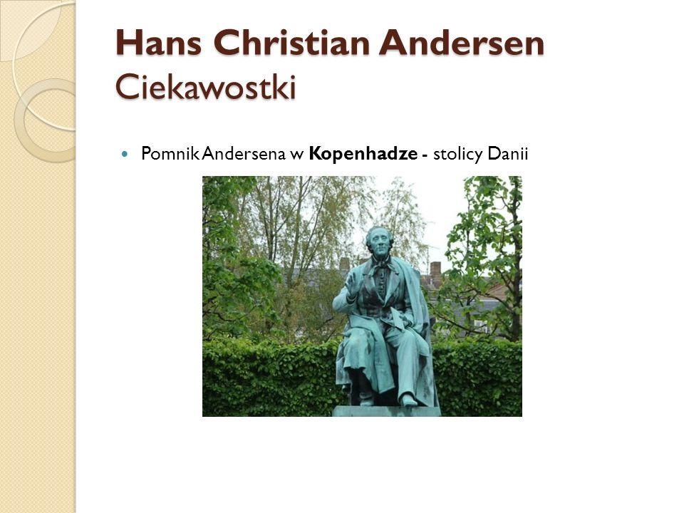 Hans Christian Andersen Ciekawostki