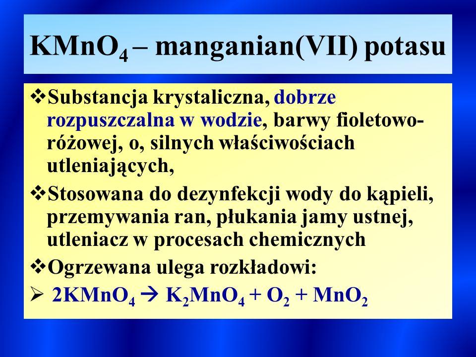 KMnO4 – manganian(VII) potasu