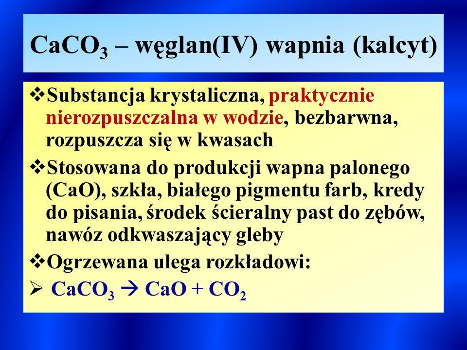 CaCO3 – węglan(IV) wapnia (kalcyt)