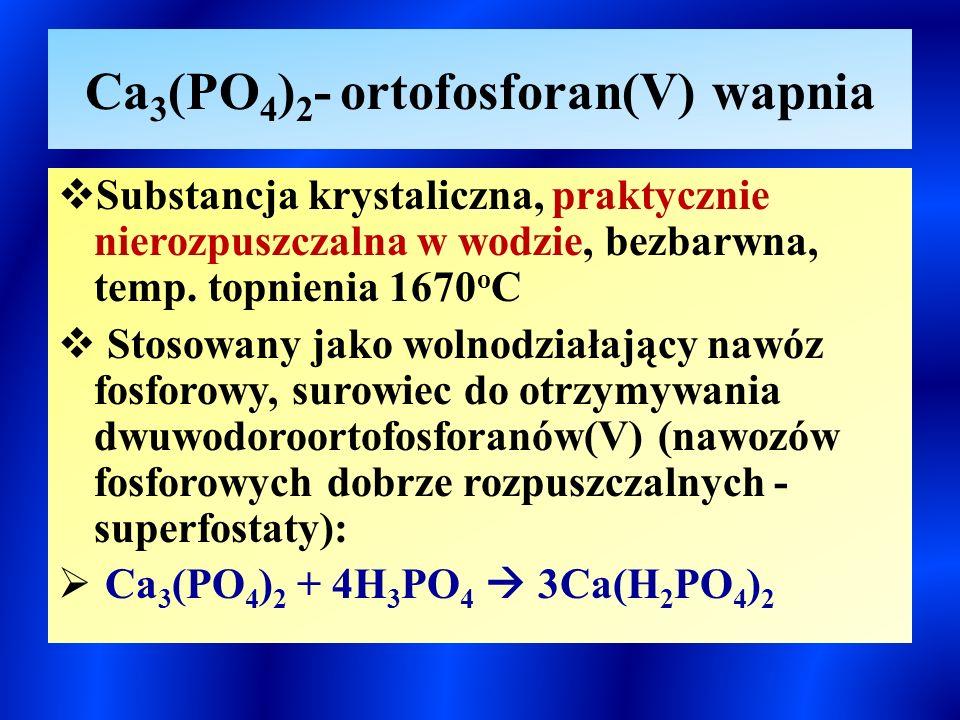 Ca3(PO4)2- ortofosforan(V) wapnia