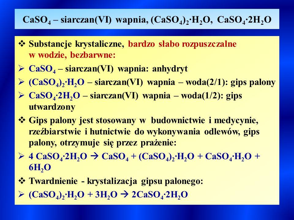 CaSO4 – siarczan(VI) wapnia, (CaSO4)2∙H2O, CaSO4∙2H2O