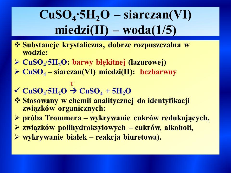 CuSO4∙5H2O – siarczan(VI) miedzi(II) – woda(1/5)