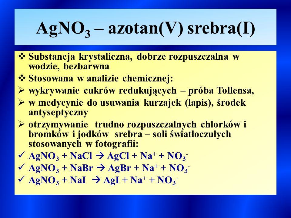 AgNO3 – azotan(V) srebra(I)