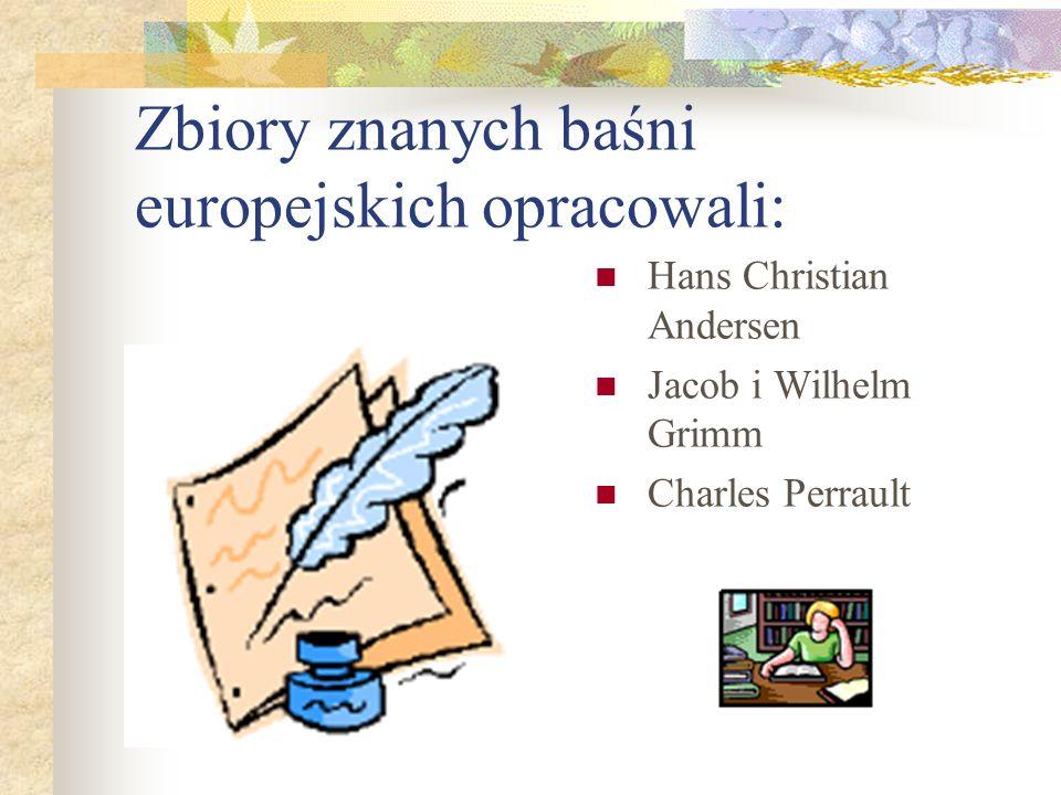 Zbiory znanych baśni europejskich opracowali: