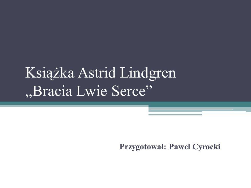 "Książka Astrid Lindgren ""Bracia Lwie Serce"