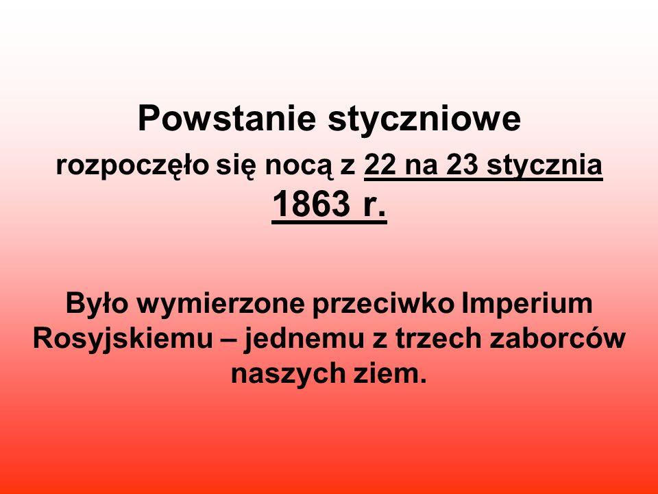 rozpoczęło się nocą z 22 na 23 stycznia 1863 r.