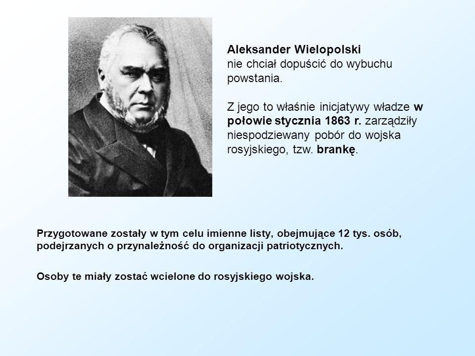 Aleksander Wielopolski nie chciał dopuścić do wybuchu powstania.