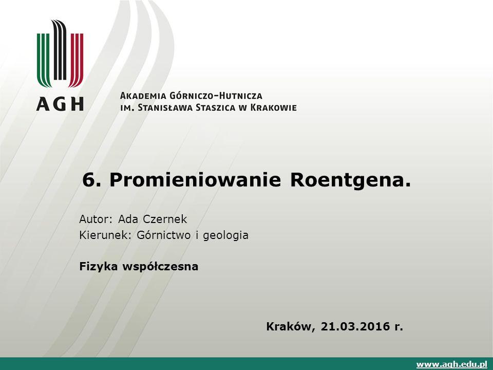 6. Promieniowanie Roentgena.