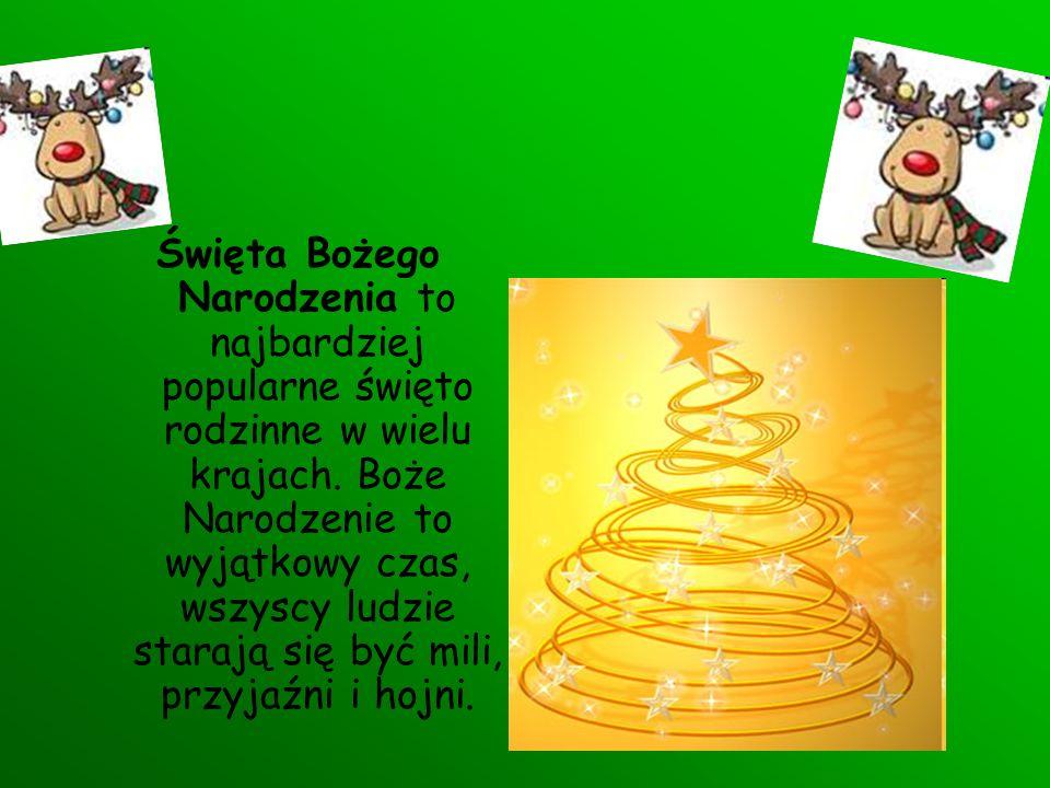 Święta Bożego Narodzenia to najbardziej popularne święto rodzinne w wielu krajach.
