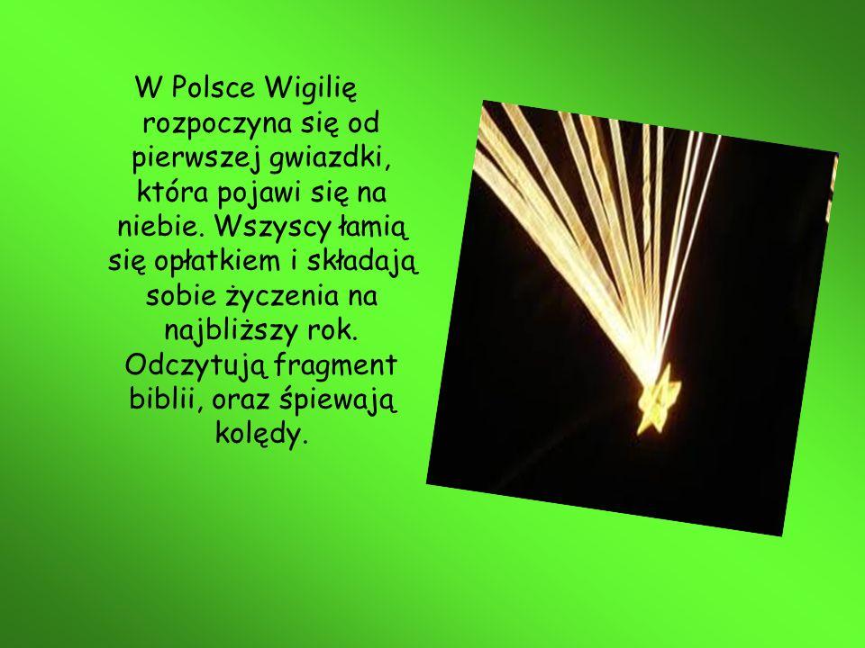 W Polsce Wigilię rozpoczyna się od pierwszej gwiazdki, która pojawi się na niebie.