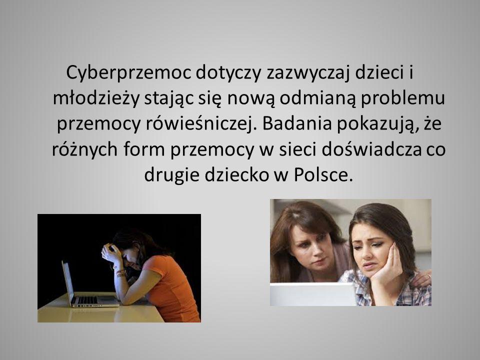 Cyberprzemoc dotyczy zazwyczaj dzieci i młodzieży stając się nową odmianą problemu przemocy rówieśniczej.