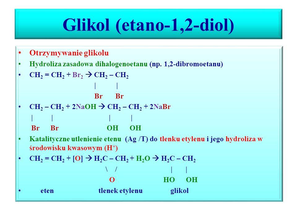 Glikol (etano-1,2-diol) Otrzymywanie glikolu