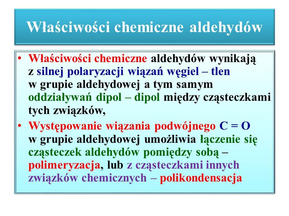 Właściwości chemiczne aldehydów