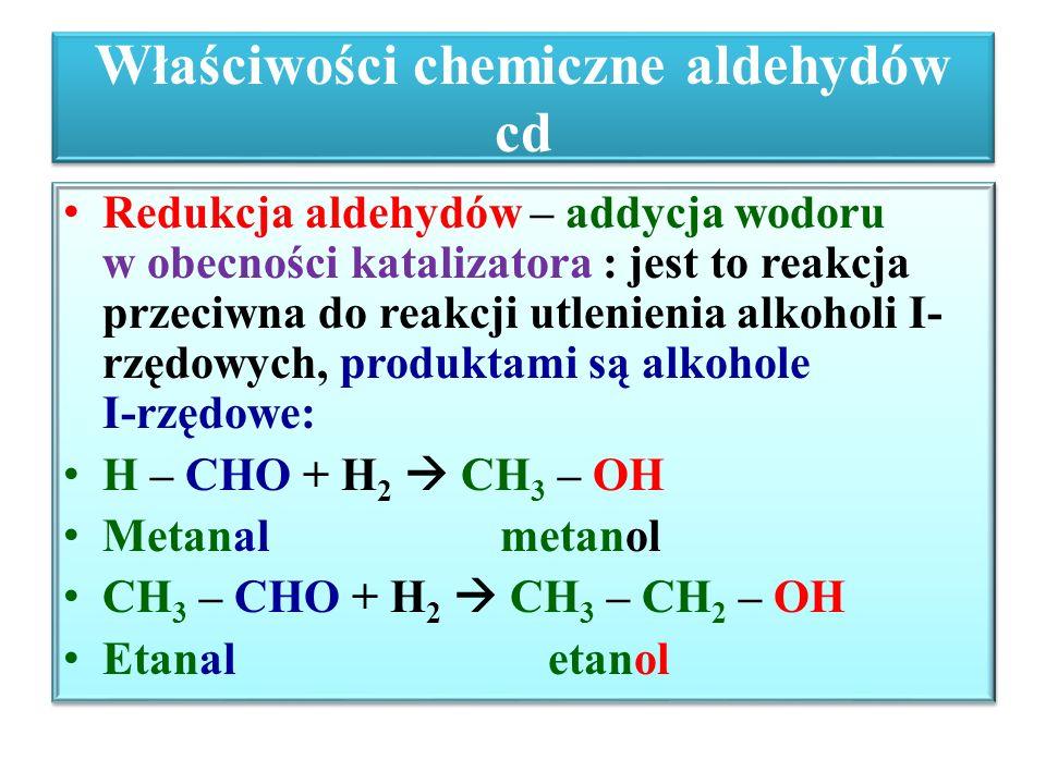 Właściwości chemiczne aldehydów cd