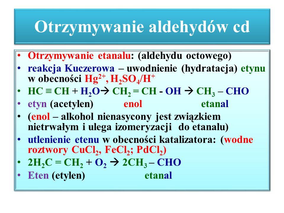 Otrzymywanie aldehydów cd