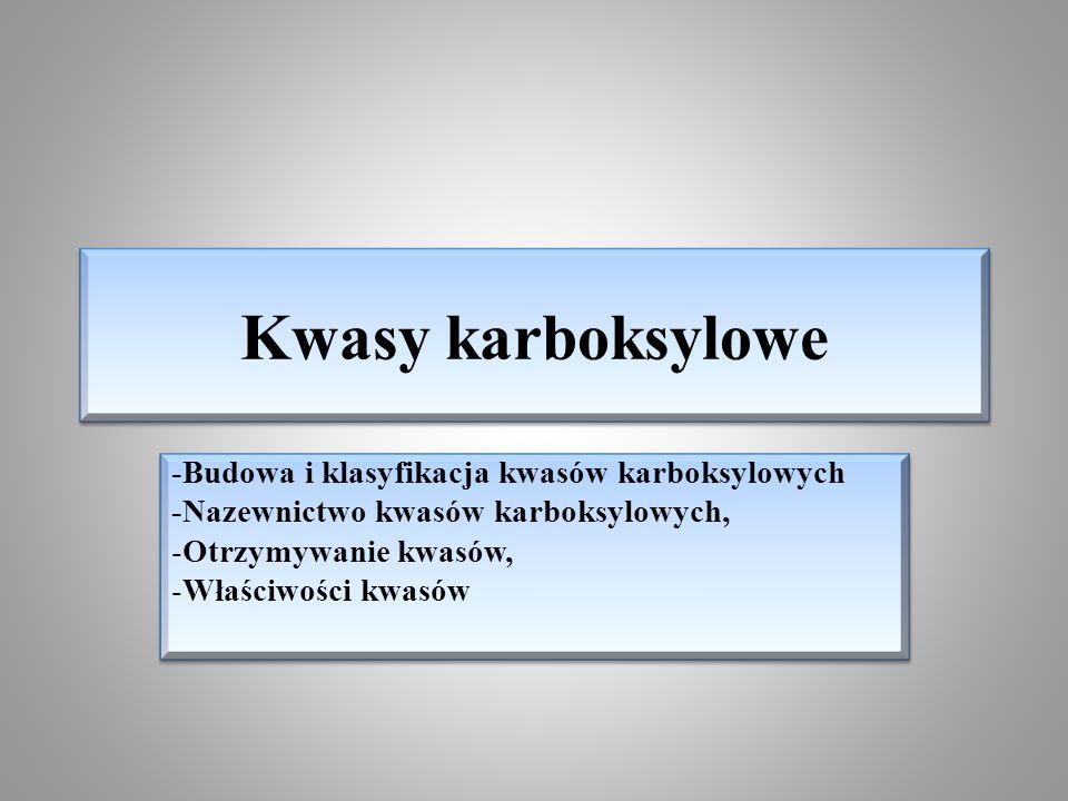 Kwasy karboksylowe -Budowa i klasyfikacja kwasów karboksylowych