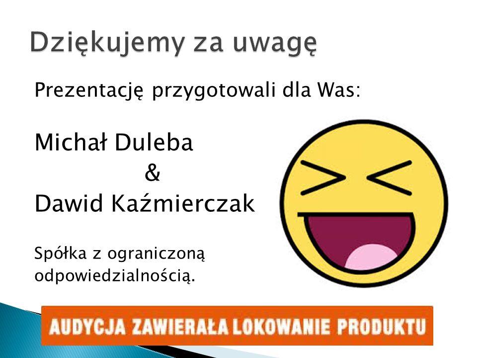 Dziękujemy za uwagę Michał Duleba & Dawid Kaźmierczak