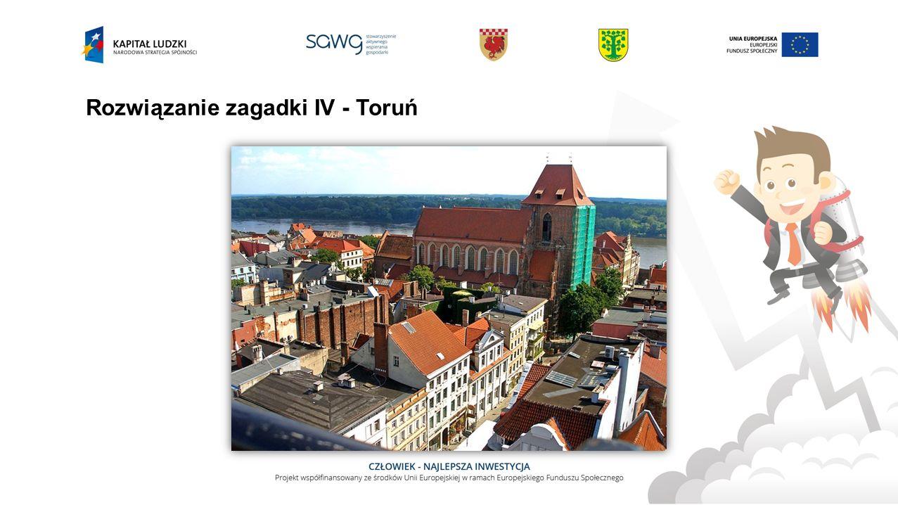 Rozwiązanie zagadki IV - Toruń