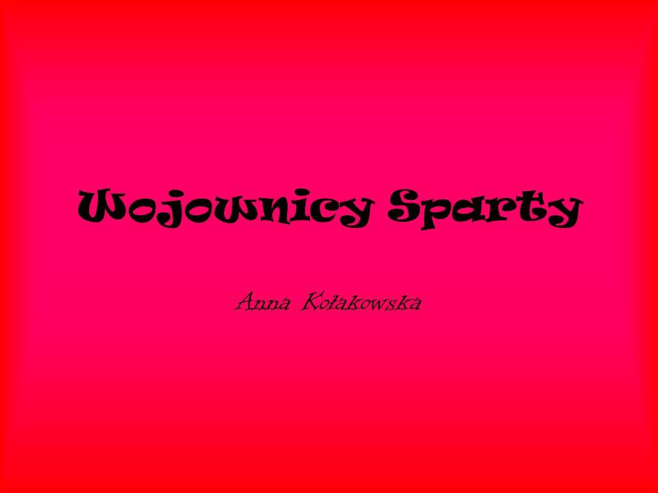 Wojownicy Sparty Anna Kołakowska