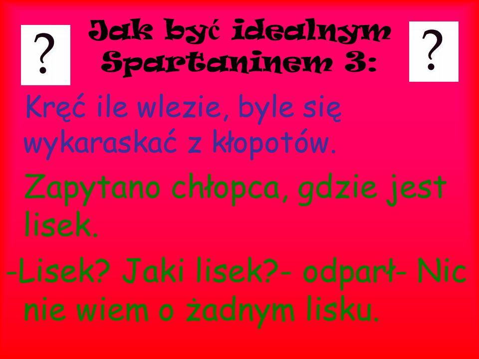 Jak być idealnym Spartaninem 3: