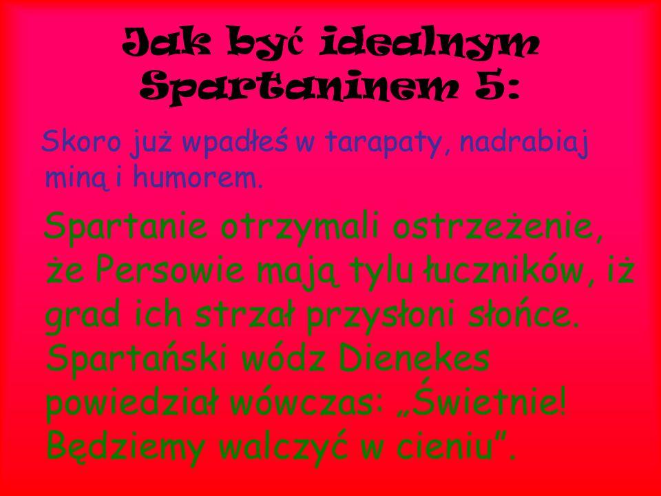 Jak być idealnym Spartaninem 5: