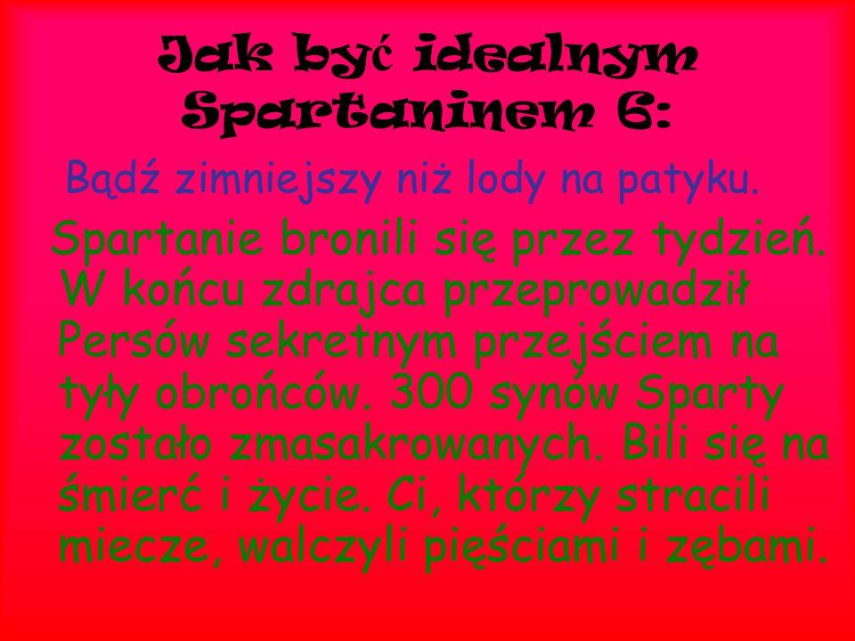 Jak być idealnym Spartaninem 6:
