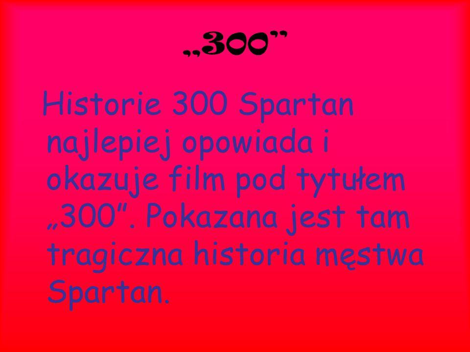 """""""300 Historie 300 Spartan najlepiej opowiada i okazuje film pod tytułem """"300 ."""