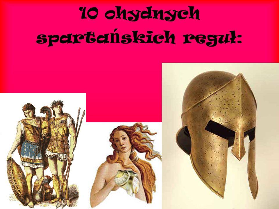 10 ohydnych spartańskich reguł: