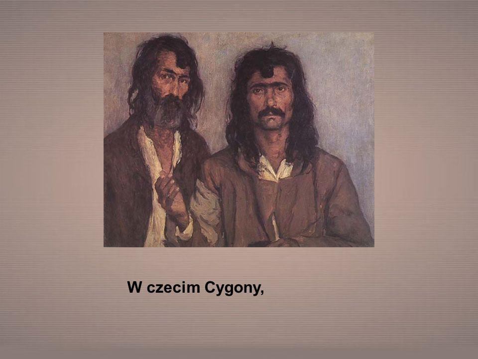 W czecim Cygony,