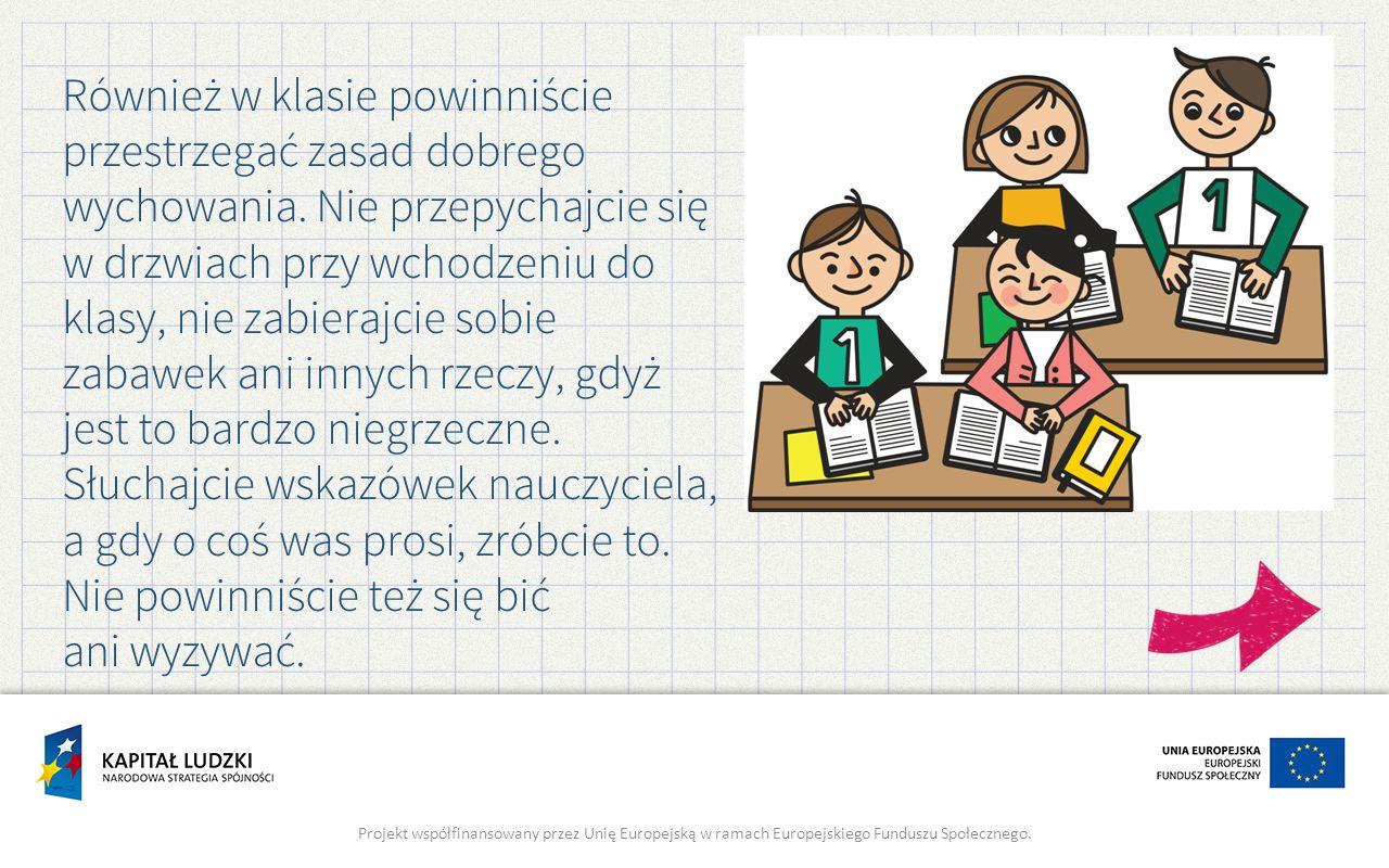 Również w klasie powinniście przestrzegać zasad dobrego wychowania