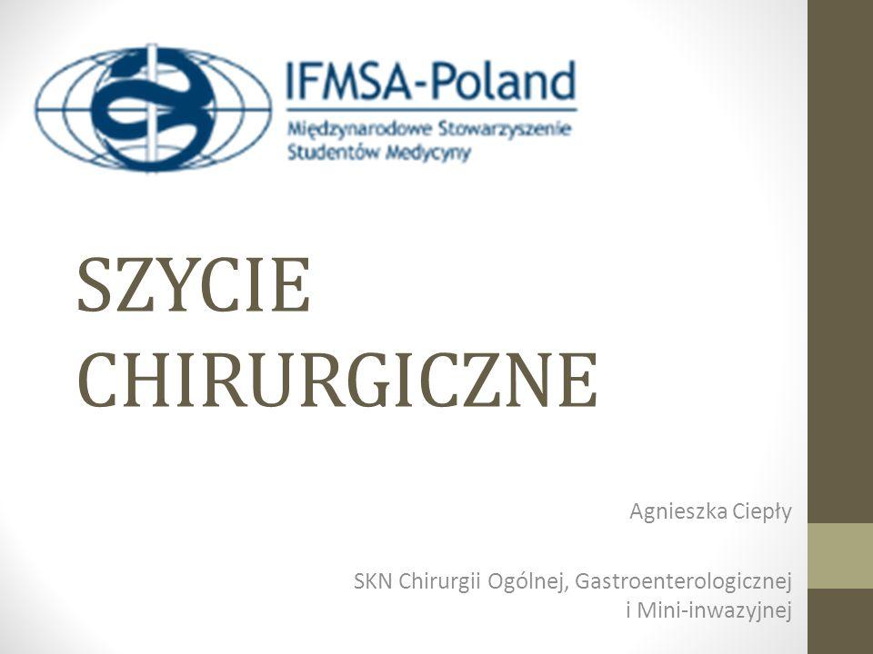 SZYCIE CHIRURGICZNE Agnieszka Ciepły