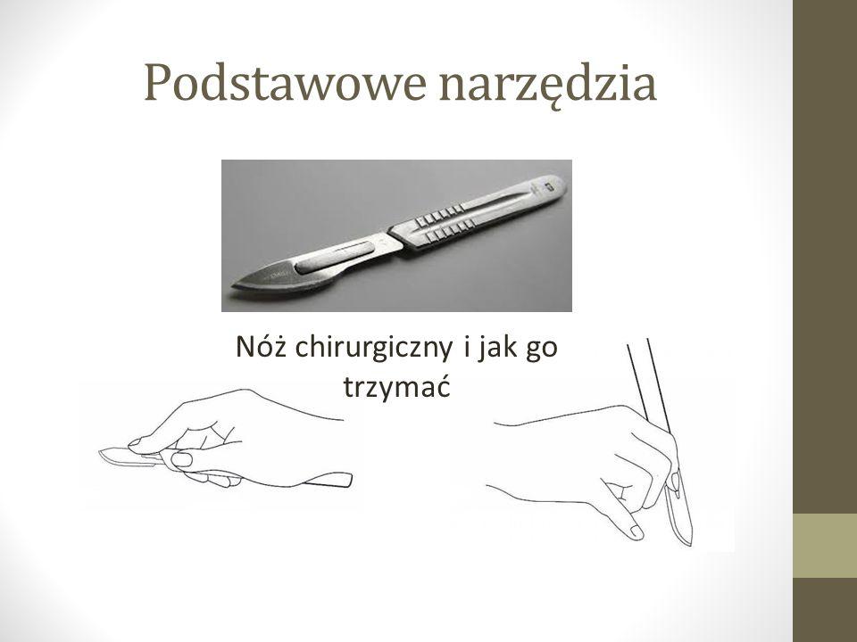 Nóż chirurgiczny i jak go trzymać